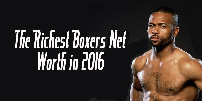 Richest boxers net worth in 2016